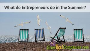 What Do Entrepreneurs Do In The Summer?